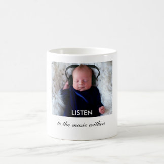 LISTEN ... to the music within Coffee Mug