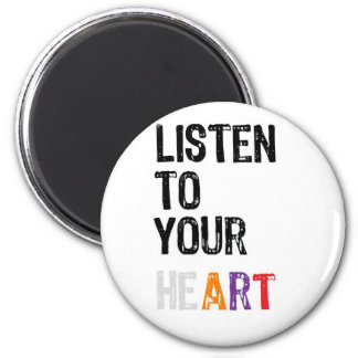 Listen to Your heART Magnet