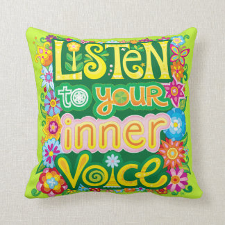 """""""Listen to your inner voice"""" Pillow"""
