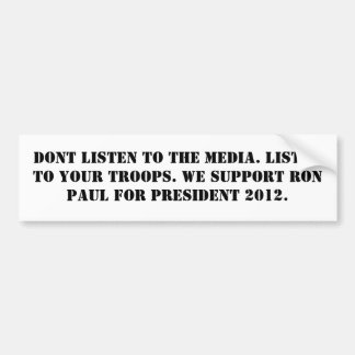 Listen to your troops bumper sticker