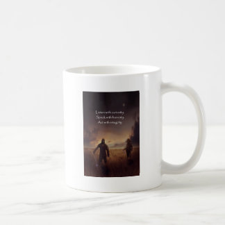 Listen with curiosity Speak with honesty Act with Coffee Mug