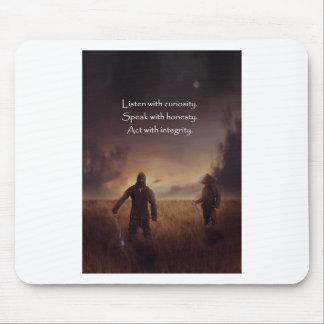 Listen with curiosity Speak with honesty Act with Mouse Pad