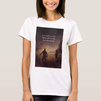 Listen with curiosity Speak with honesty Act with T-Shirt