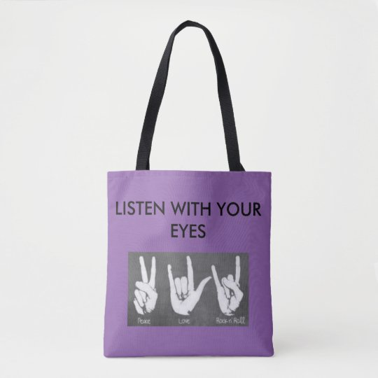 LISTEN WITH YOUR EYES TOTE BAG