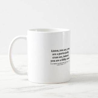 Listen, you ass, you are a particularly crass... coffee mug