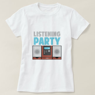 Listening Party T-Shirt