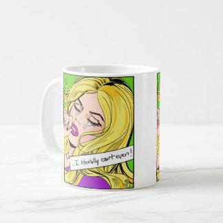 literally can't even! coffee mug