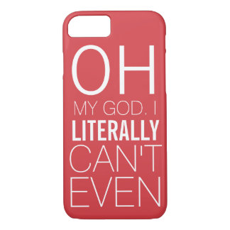Literally Can't Even iPhone 7 Case