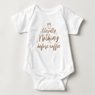 literally nothing before coffee baby bodysuit