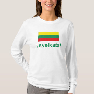 Lithuania i sveikata! (Cheers!) T-Shirt