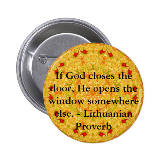 Lithuanian Proverb opportunity inspirational quote 2 Inch Round Button