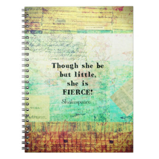 Little and Fierce quotation by Shakespeare Notebook
