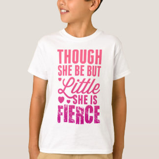 Little But Fierce T-Shirt