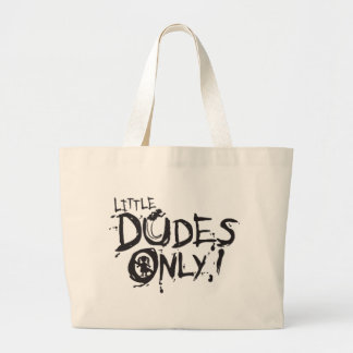 LITTLE DUDES ONLY LARGE TOTE BAG