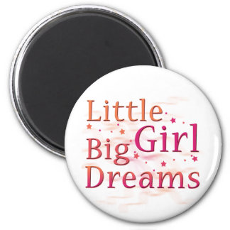 Little Girl Big Dreams 2 Inch Round Magnet