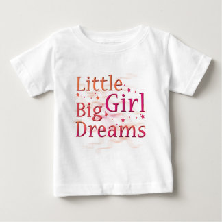 Little Girl Big Dreams Baby T-Shirt
