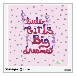 LITTLE GIRLS, BIG DREAMS WALL DECAL