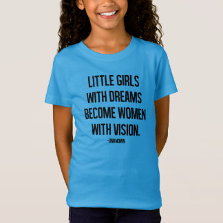 Little Girls With Dreams Become Women T-Shirt