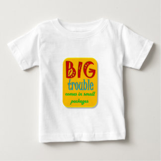 Little kids can be BIG trouble Baby T-Shirt