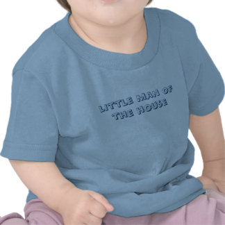 little man of the house tshirt