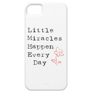 Little Miracles Happen Every Day iPhone 5 Case