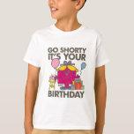 Little Miss Birthday   Go Shorty Version 31 Tshirts
