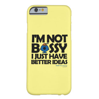 Little Miss Bossy Has Better Ideas Barely There iPhone 6 Case