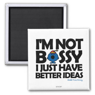 Little Miss Bossy Has Better Ideas 2 Inch Square Magnet