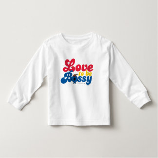 Little Miss Bossy   Love To Be Bossy Toddler T-shirt