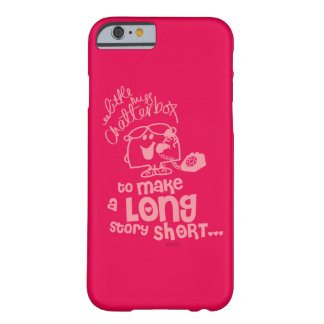 Little Miss Chatterbox | Long Story Short Barely There iPhone 6 Case