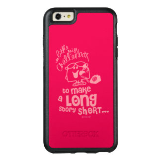 Little Miss Chatterbox | Long Story Short OtterBox iPhone 6/6s Plus Case