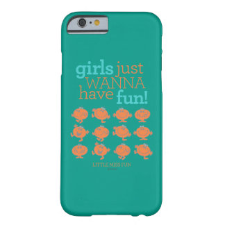 Little Miss Fun | Girls Just Wanna Have Fun Barely There iPhone 6 Case