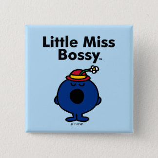 Little Miss   Little Miss Bossy is So Bossy 2 Inch Square Button