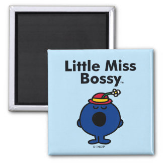 Little Miss | Little Miss Bossy is So Bossy Square Magnet