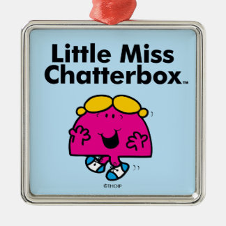 Little Miss | Little Miss Chatterbox is So Chatty Silver-Colored Square Ornament