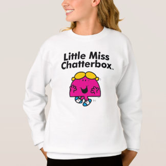 Little Miss   Little Miss Chatterbox is So Chatty Sweatshirt