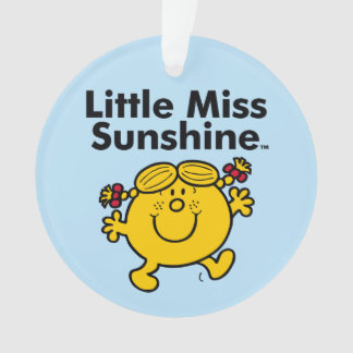 Little Miss | Little Miss Sunshine is a Ray of Sun Ornament