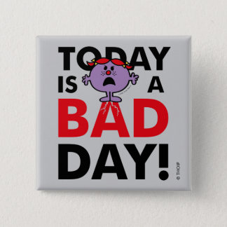 Little Miss Naughty | Today is a Bad Day 2 Inch Square Button