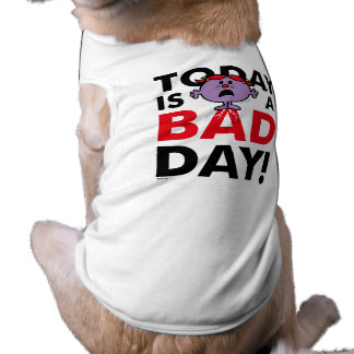 Little Miss Naughty   Today is a Bad Day Dog Tee