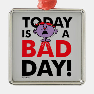 Little Miss Naughty | Today is a Bad Day Silver-Colored Square Ornament