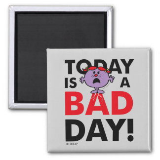 Little Miss Naughty | Today is a Bad Day Square Magnet