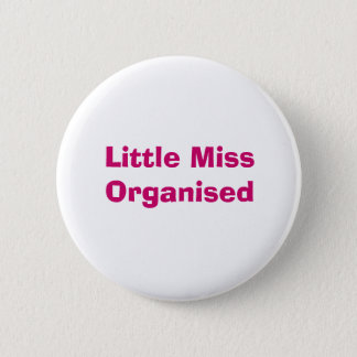 Little Miss Organised Badge 2 Inch Round Button