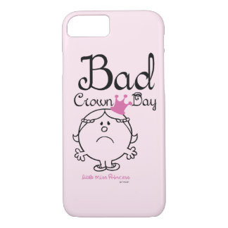 Little Miss Princess | Bad Crown Day iPhone 8/7 Case