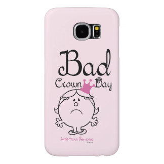Little Miss Princess | Bad Crown Day Samsung Galaxy S6 Cases