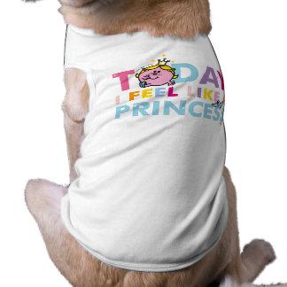 Little Miss Princess | I Feel Like A Princess Doggie T Shirt