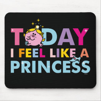 Little Miss Princess | I Feel Like A Princess Mouse Pad