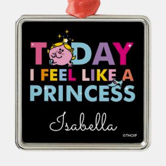 Little Miss Princess | I Feel Like A Princess Silver-Colored Square Ornament