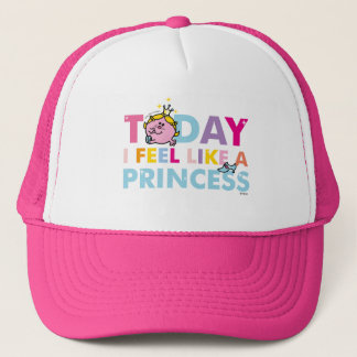 Little Miss Princess | I Feel Like A Princess Trucker Hat