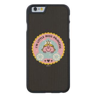 Little Miss Princess   I'm A Princess Carved® Maple iPhone 6 Slim Case