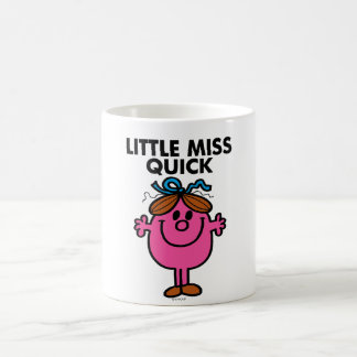 Little Miss Quick   Black Lettering Classic White Coffee Mug